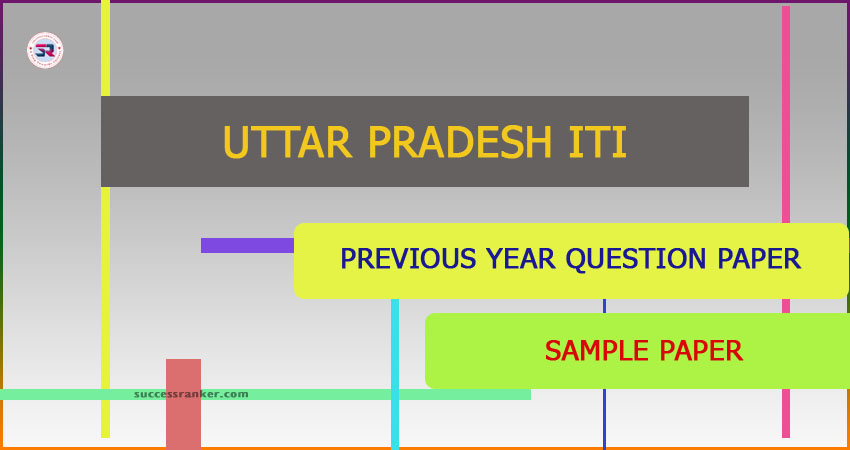 UP ITI Question Paper Success Ranker